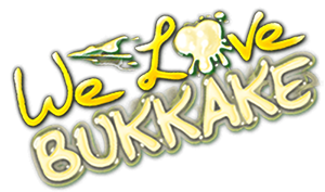 We Love Bukkake